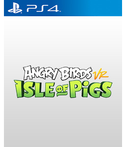 Angry Birds VR: Isle of Pigs PS4