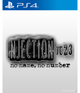 Injection π23 - No name, no number PS4