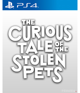 The Curious Tale of the Stolen Pets PS4