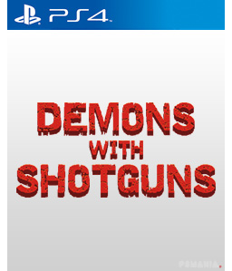 Demons with Shotguns PS4