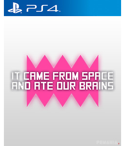 It came from space and ate our brains PS4