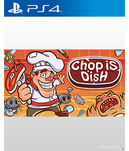 Chop is Dish PS4