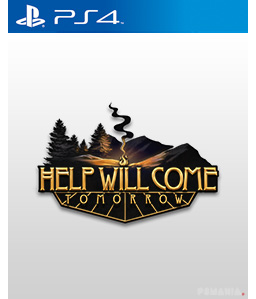 Help Will Come Tomorrow PS4