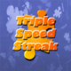 Triple Speed Streak